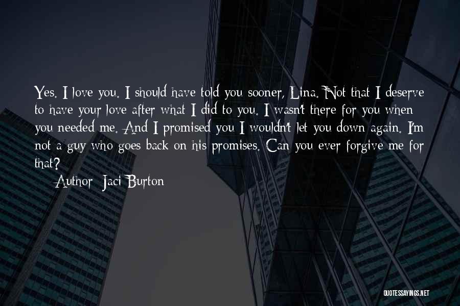 You Let Me Down Love Quotes By Jaci Burton