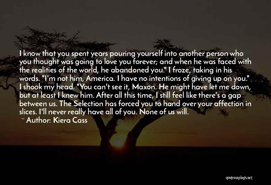 You Let Me Down Love Quotes By Kiera Cass