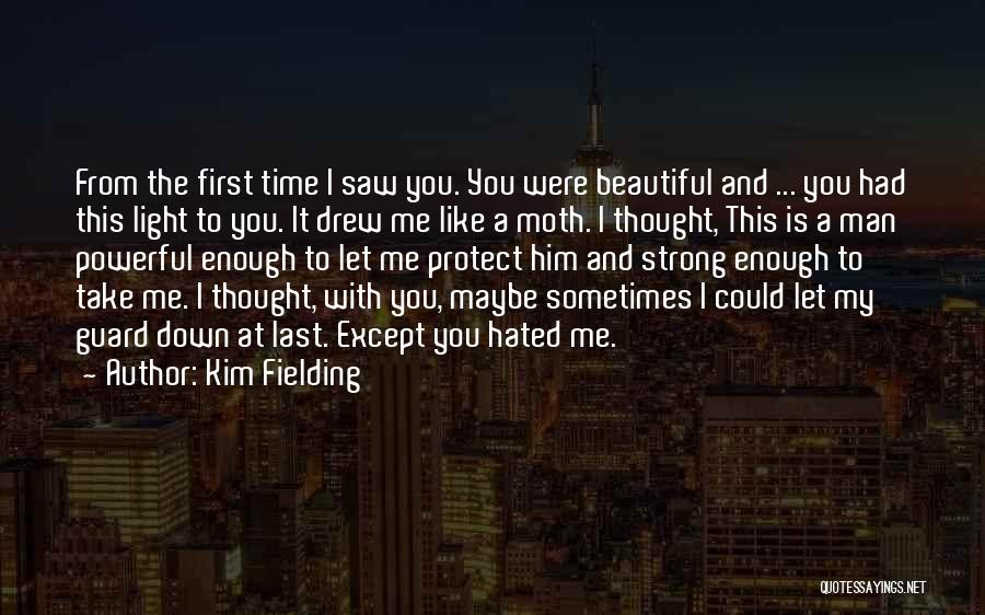 You Let Me Down Love Quotes By Kim Fielding