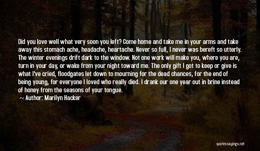 You Let Me Down Love Quotes By Marilyn Hacker