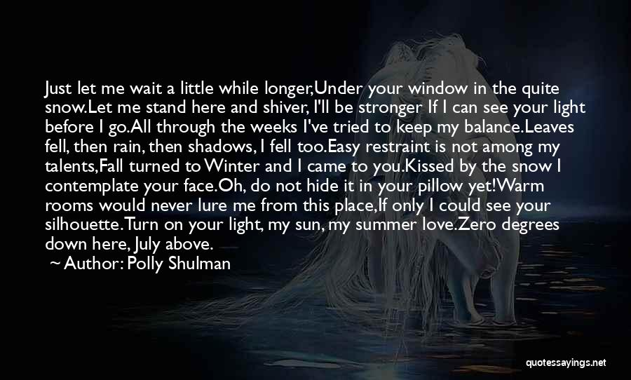 You Let Me Down Love Quotes By Polly Shulman