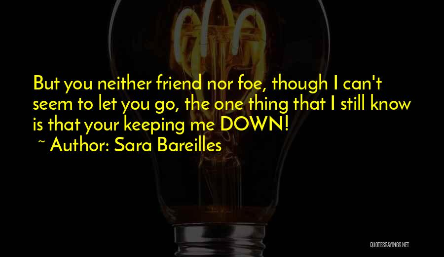 You Let Me Down Love Quotes By Sara Bareilles