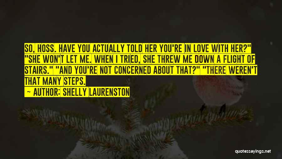 You Let Me Down Love Quotes By Shelly Laurenston