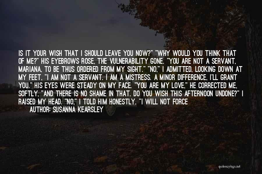 You Let Me Down Love Quotes By Susanna Kearsley