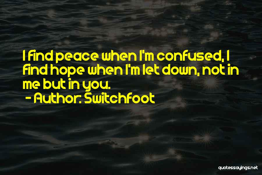 You Let Me Down Love Quotes By Switchfoot