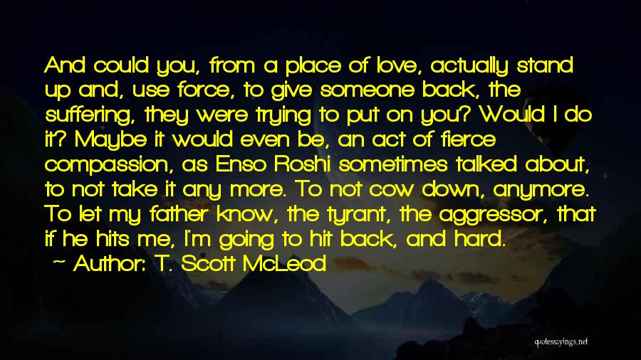 You Let Me Down Love Quotes By T. Scott McLeod