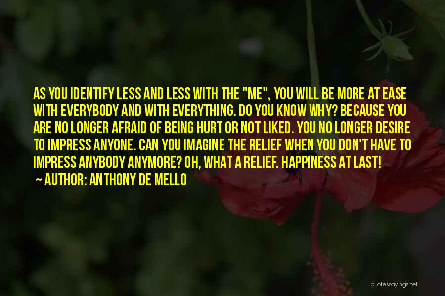 You Liked Me Quotes By Anthony De Mello