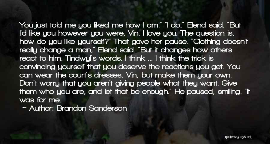You Liked Me Quotes By Brandon Sanderson