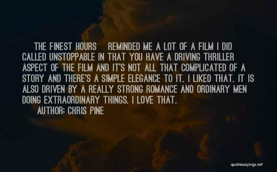 You Liked Me Quotes By Chris Pine