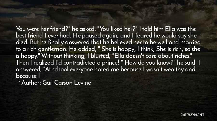 You Liked Me Quotes By Gail Carson Levine