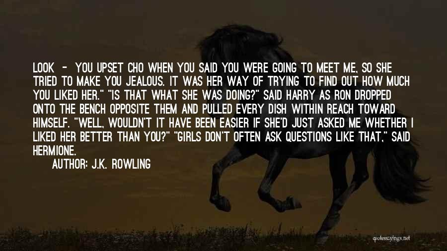 You Liked Me Quotes By J.K. Rowling