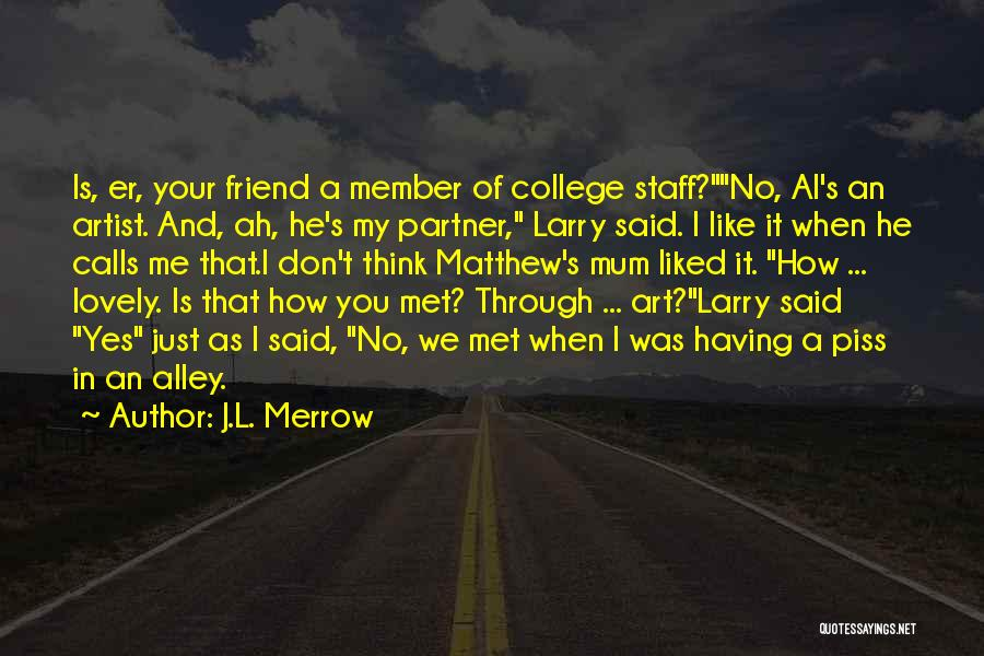 You Liked Me Quotes By J.L. Merrow