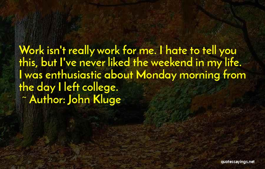You Liked Me Quotes By John Kluge