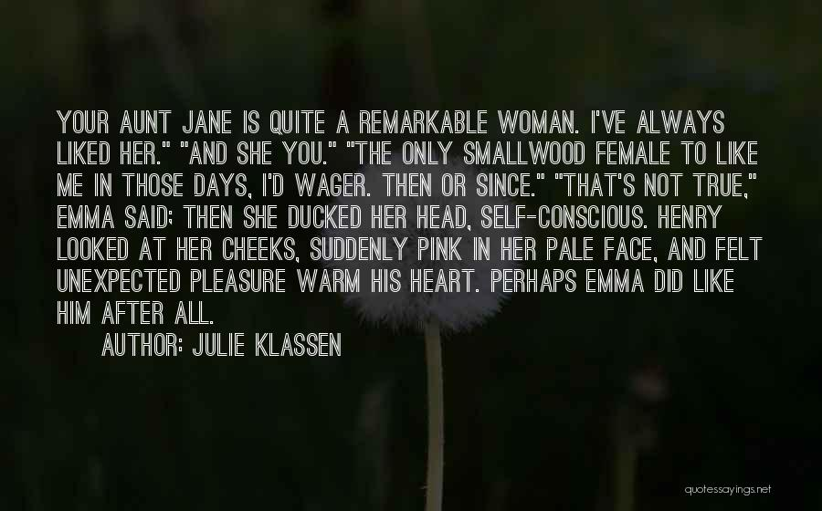 You Liked Me Quotes By Julie Klassen