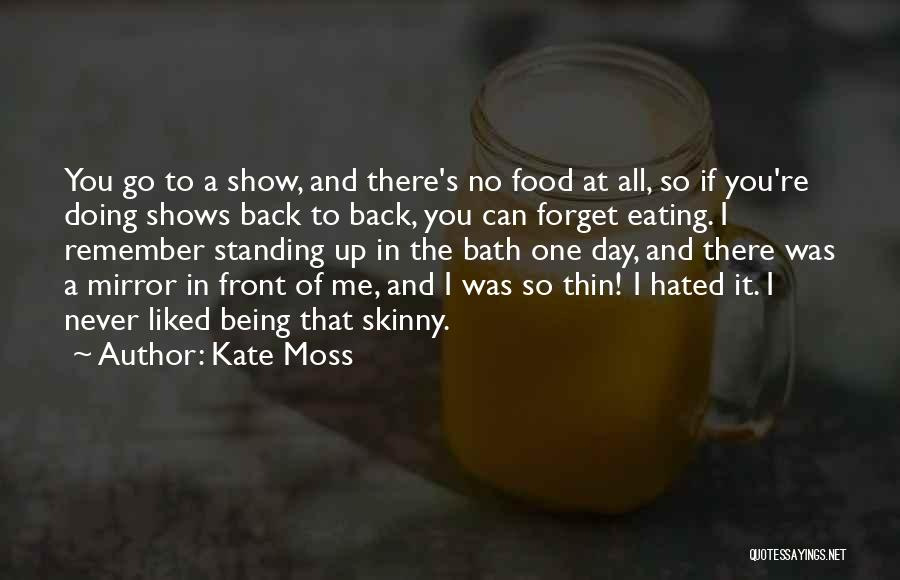 You Liked Me Quotes By Kate Moss