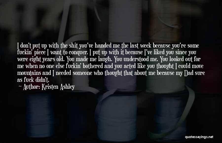 You Liked Me Quotes By Kristen Ashley