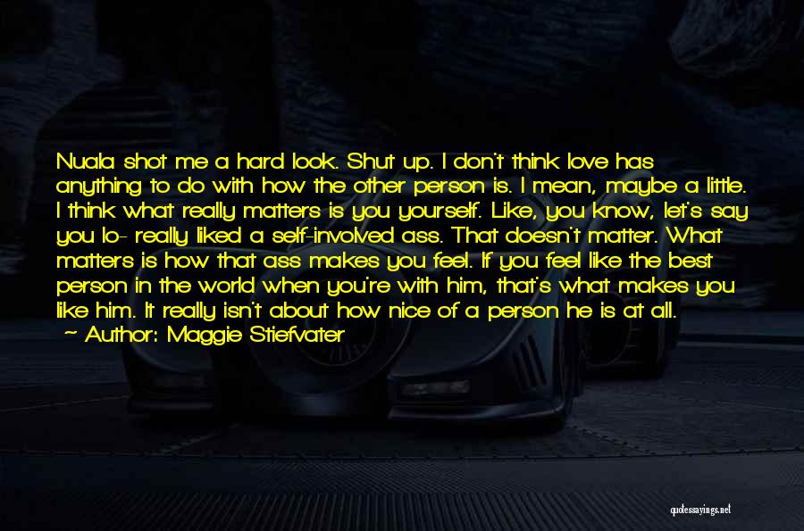 You Liked Me Quotes By Maggie Stiefvater