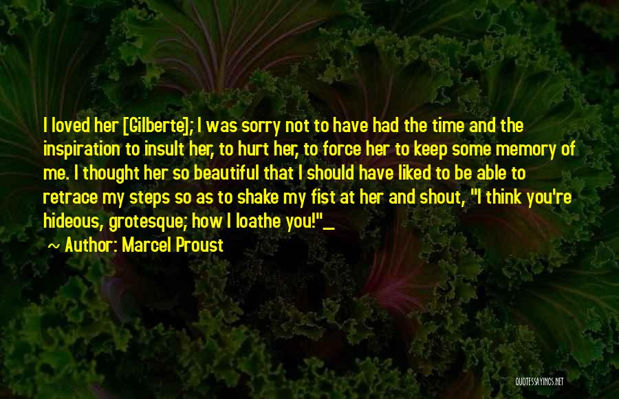 You Liked Me Quotes By Marcel Proust