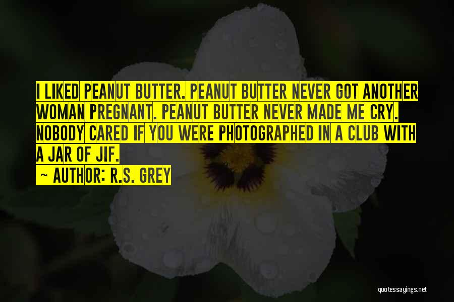 You Liked Me Quotes By R.S. Grey