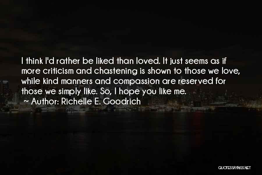 You Liked Me Quotes By Richelle E. Goodrich