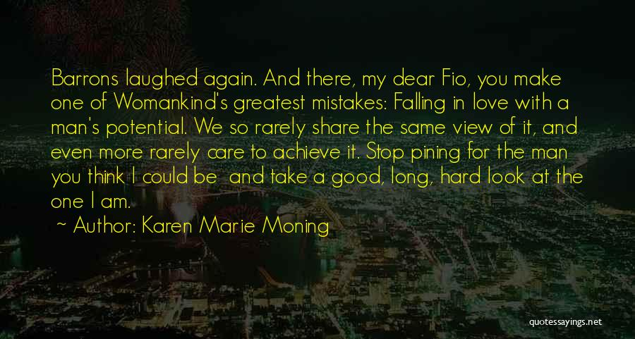 You Look So Good In Love Quotes By Karen Marie Moning