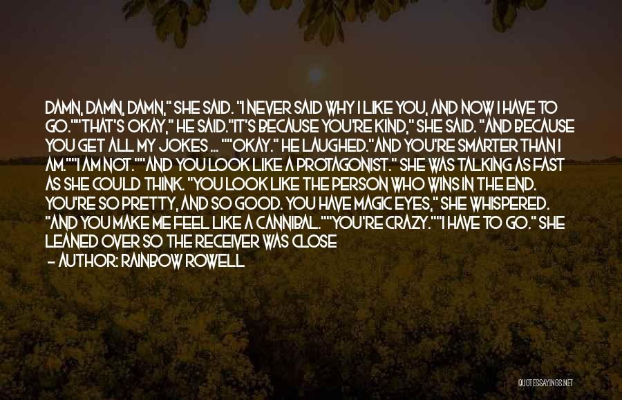 You Look So Good In Love Quotes By Rainbow Rowell