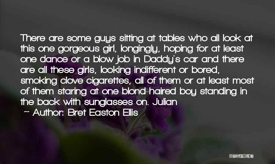 You Look So Gorgeous Quotes By Bret Easton Ellis