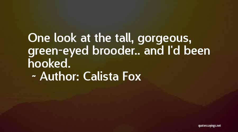 You Look So Gorgeous Quotes By Calista Fox