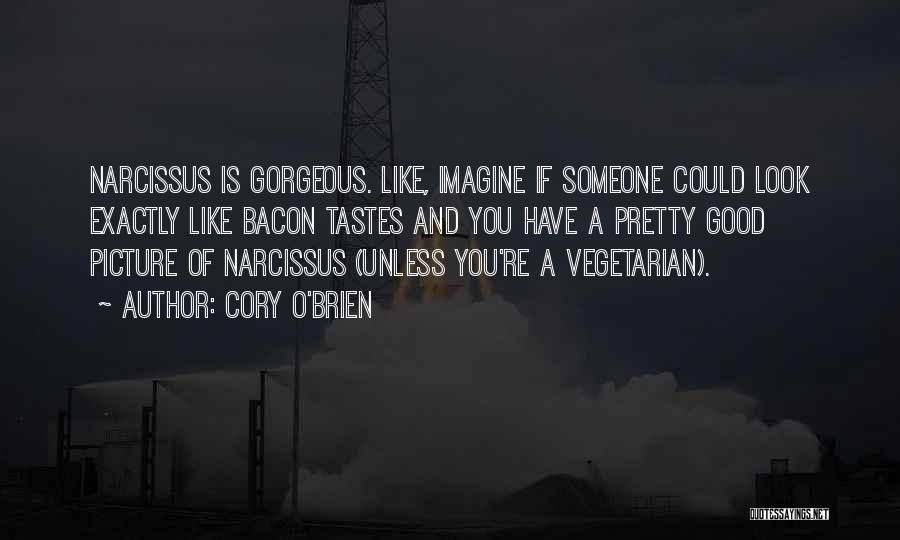 You Look So Gorgeous Quotes By Cory O'Brien