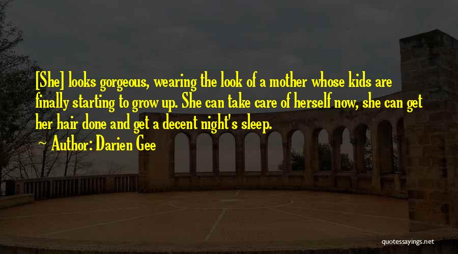 You Look So Gorgeous Quotes By Darien Gee