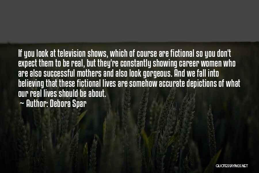 You Look So Gorgeous Quotes By Debora Spar