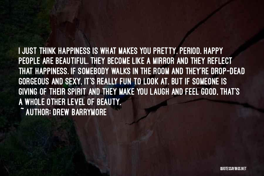 You Look So Gorgeous Quotes By Drew Barrymore
