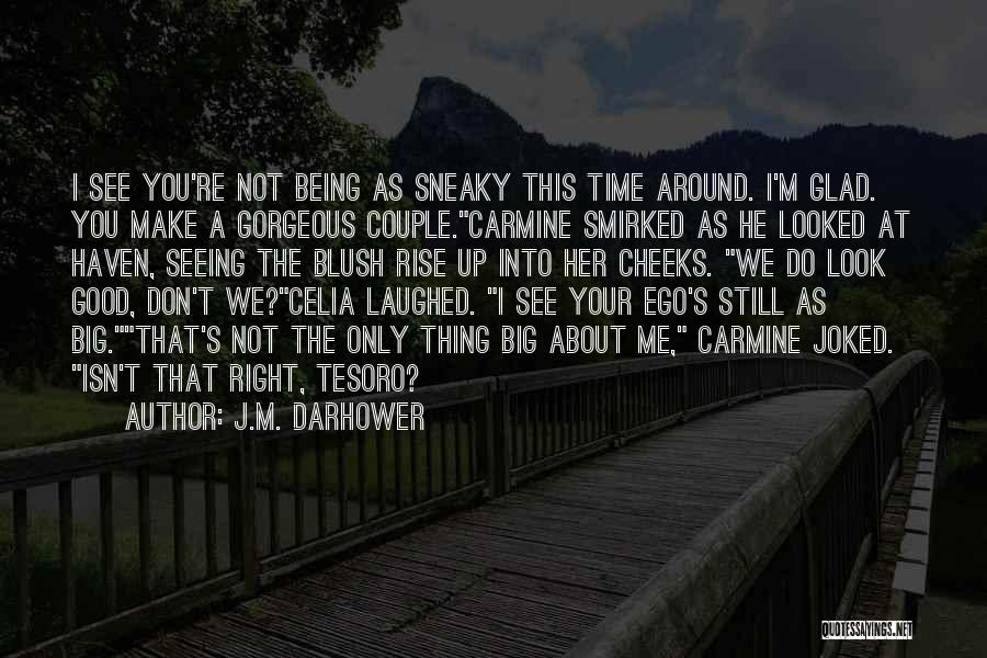 You Look So Gorgeous Quotes By J.M. Darhower