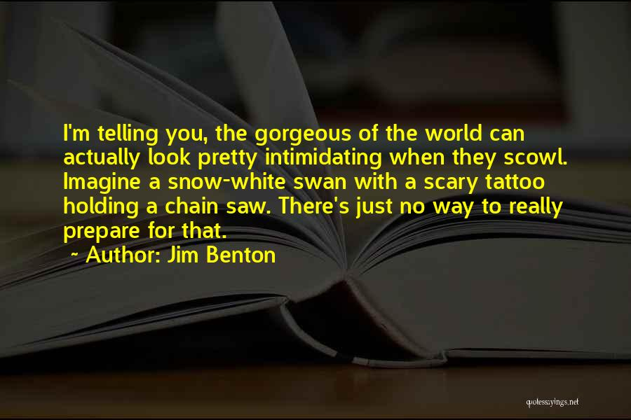 You Look So Gorgeous Quotes By Jim Benton