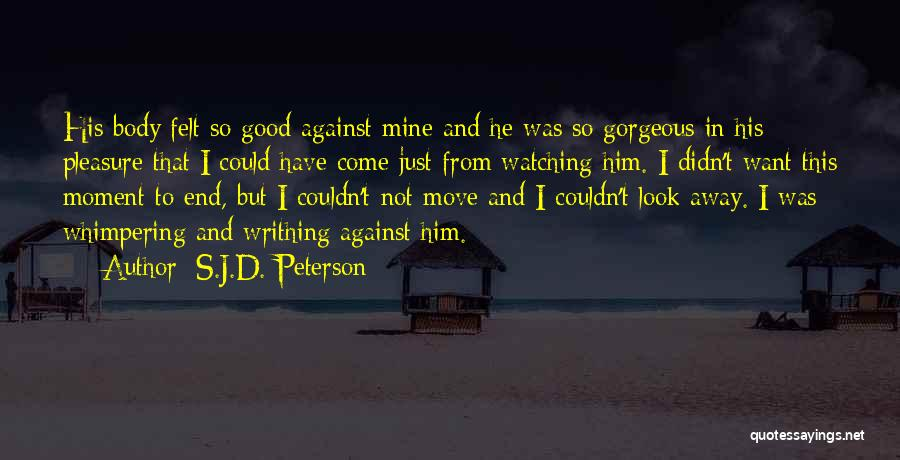 You Look So Gorgeous Quotes By S.J.D. Peterson