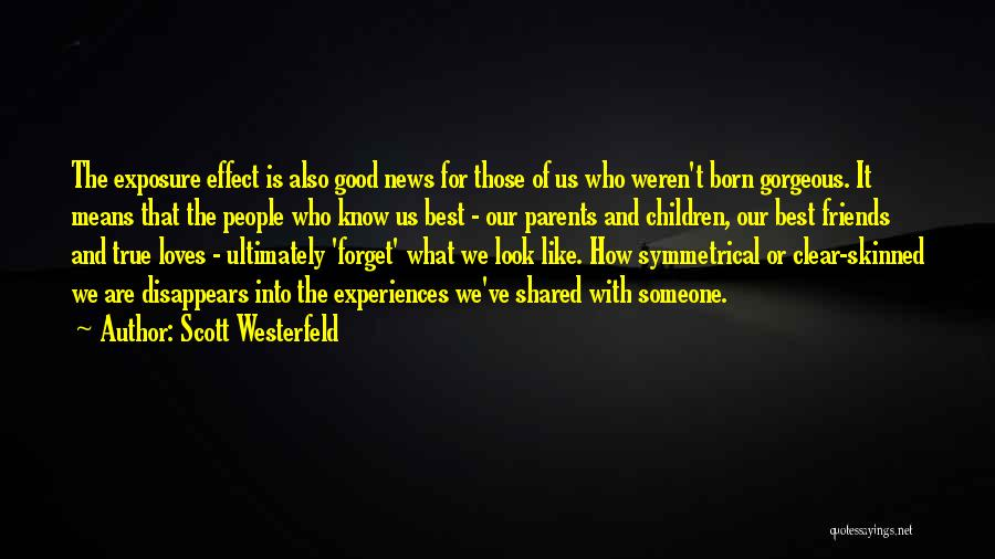 You Look So Gorgeous Quotes By Scott Westerfeld