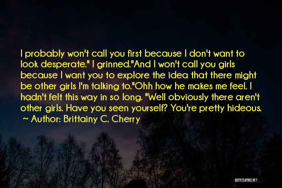 You Look So Pretty Quotes By Brittainy C. Cherry