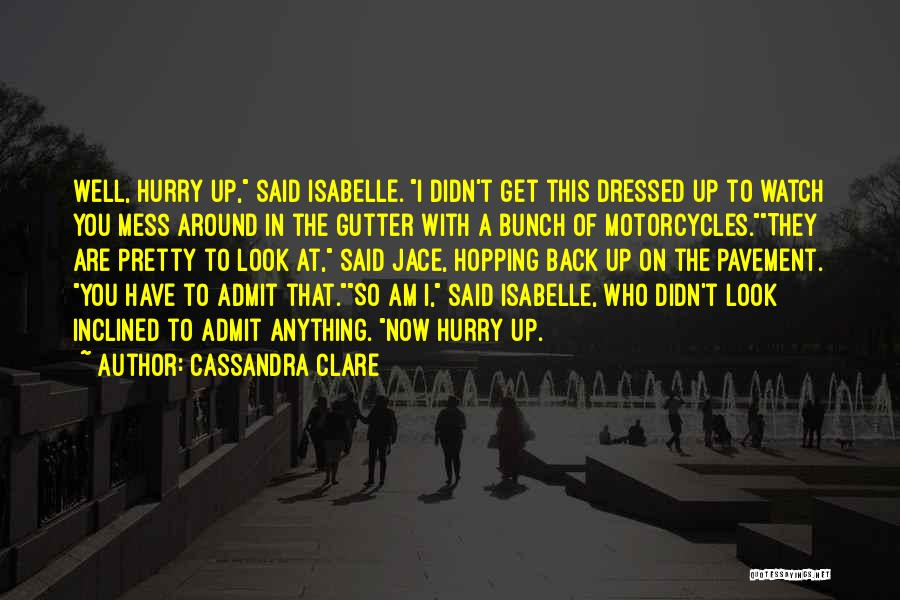 You Look So Pretty Quotes By Cassandra Clare
