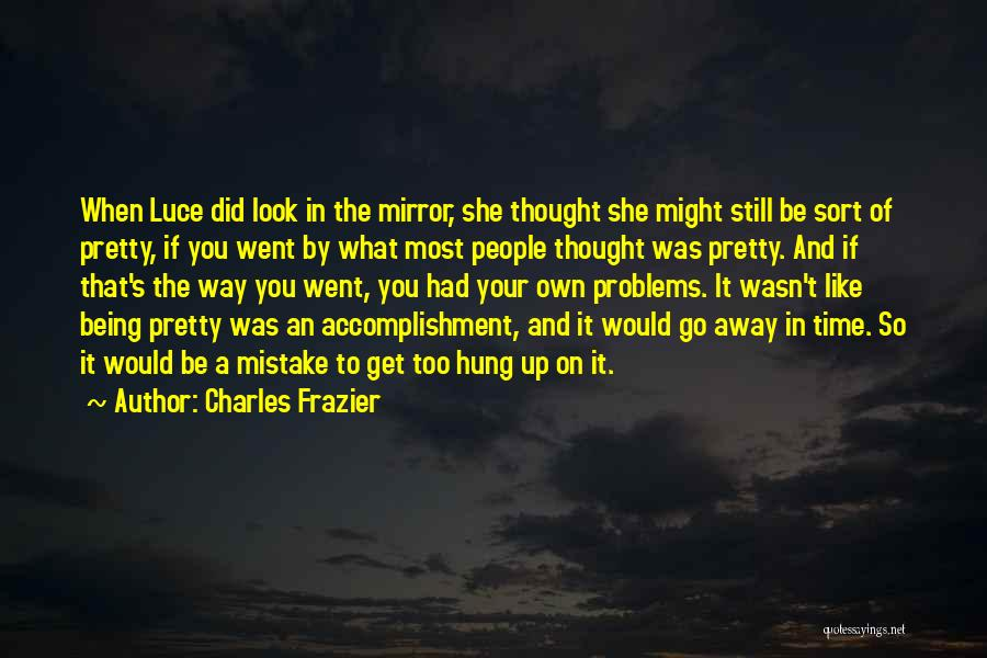You Look So Pretty Quotes By Charles Frazier