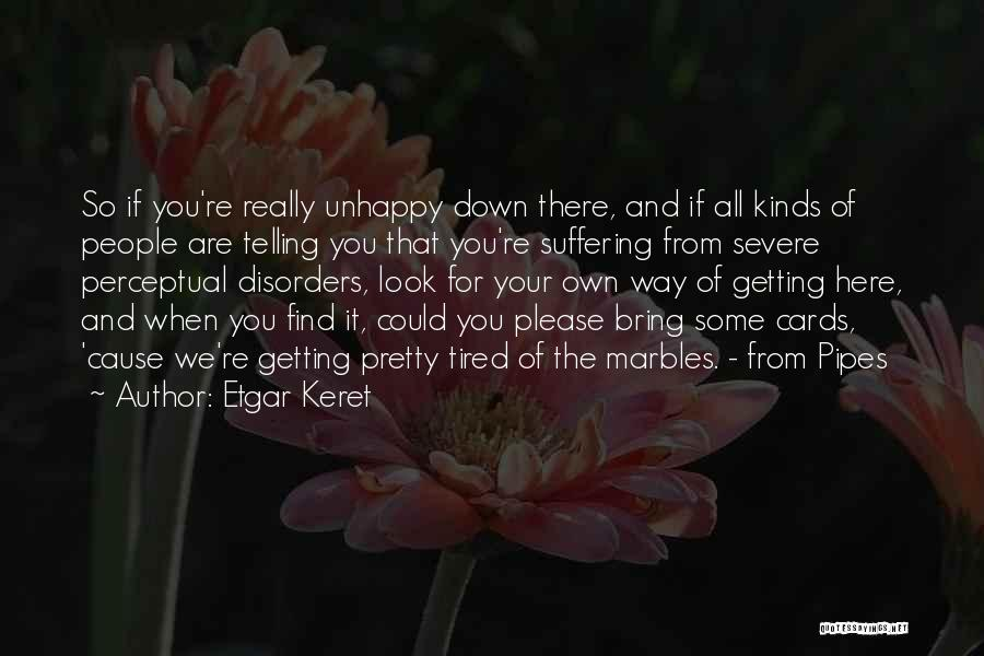You Look So Pretty Quotes By Etgar Keret