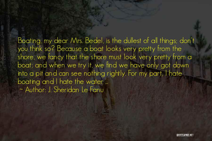 You Look So Pretty Quotes By J. Sheridan Le Fanu