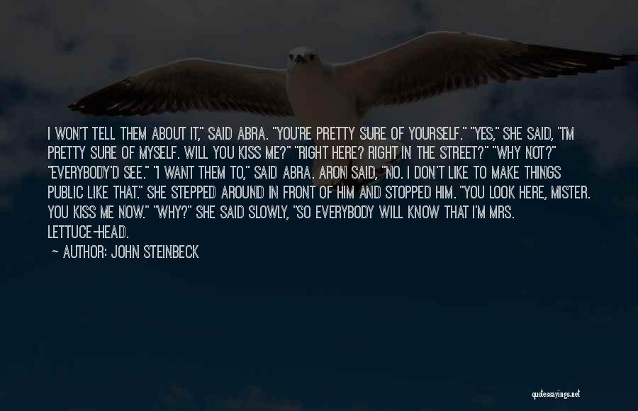 You Look So Pretty Quotes By John Steinbeck