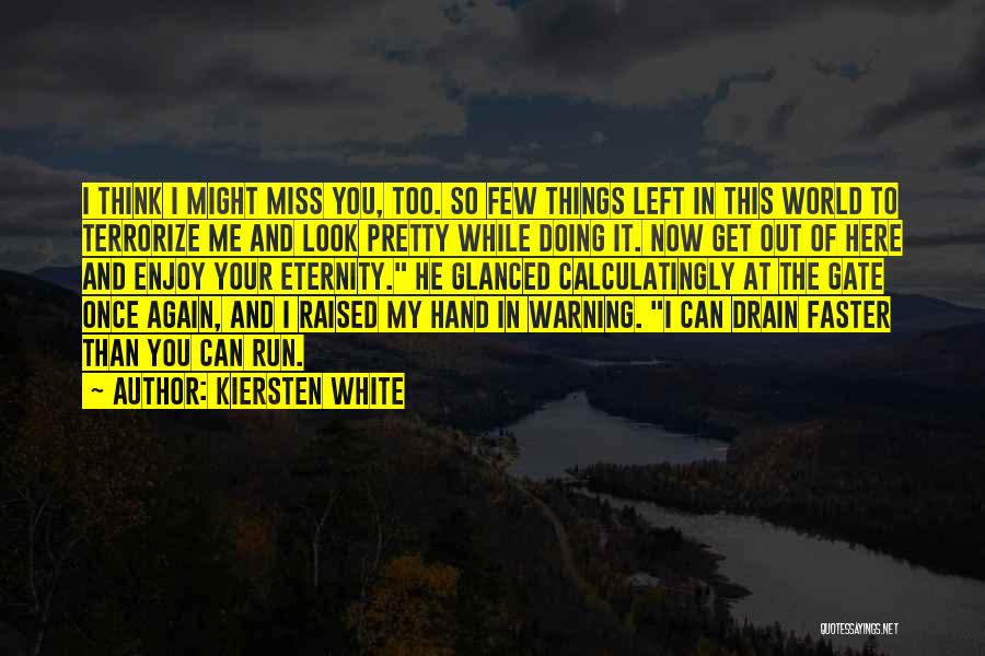You Look So Pretty Quotes By Kiersten White