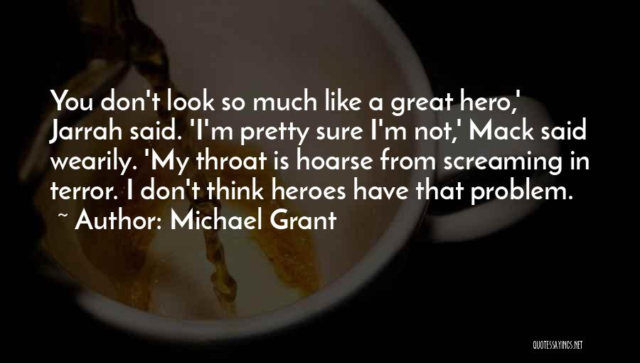 You Look So Pretty Quotes By Michael Grant