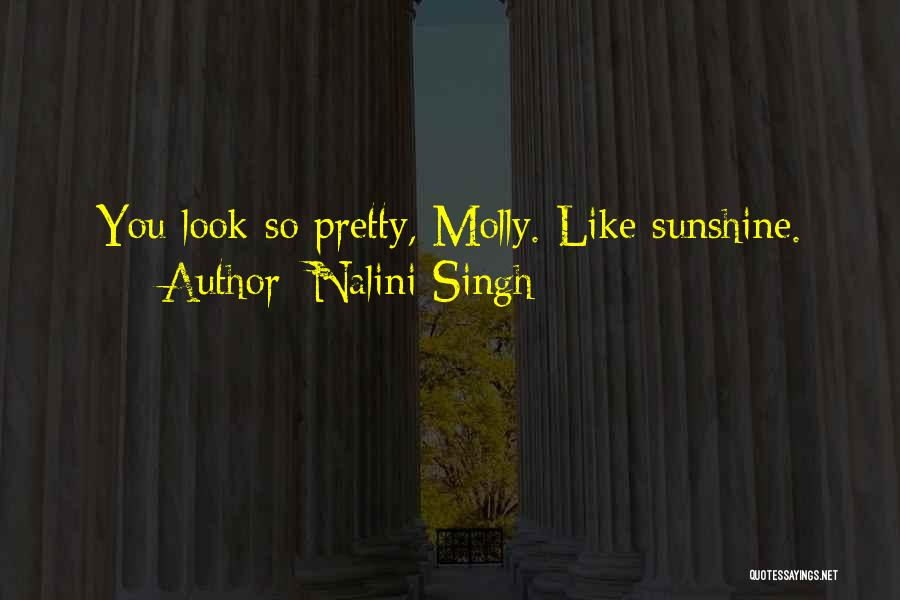 You Look So Pretty Quotes By Nalini Singh