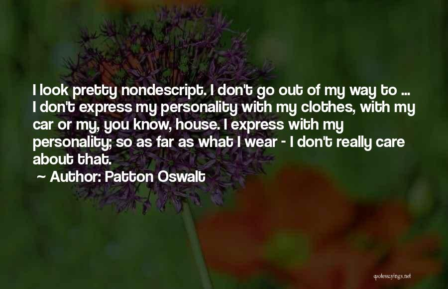 You Look So Pretty Quotes By Patton Oswalt