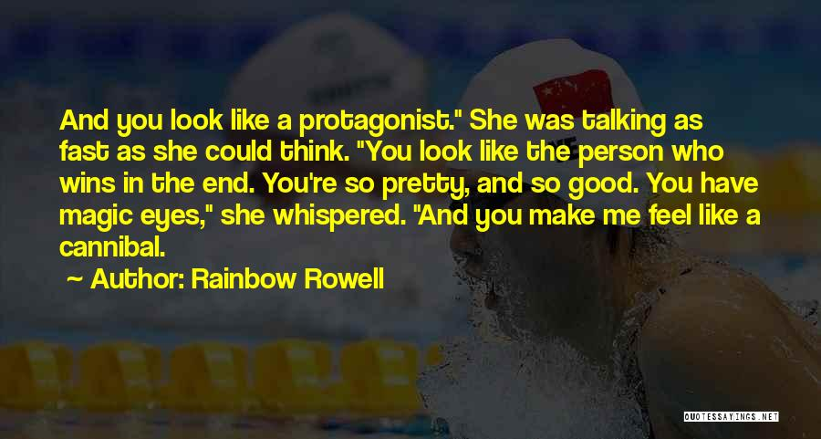 You Look So Pretty Quotes By Rainbow Rowell