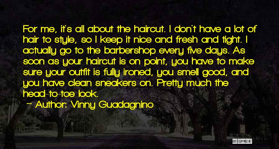 You Look So Pretty Quotes By Vinny Guadagnino