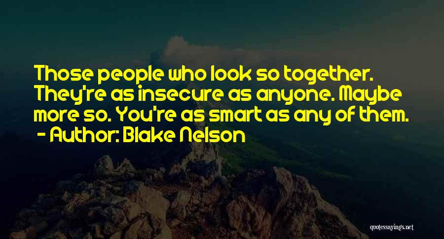 You Look So Smart Quotes By Blake Nelson