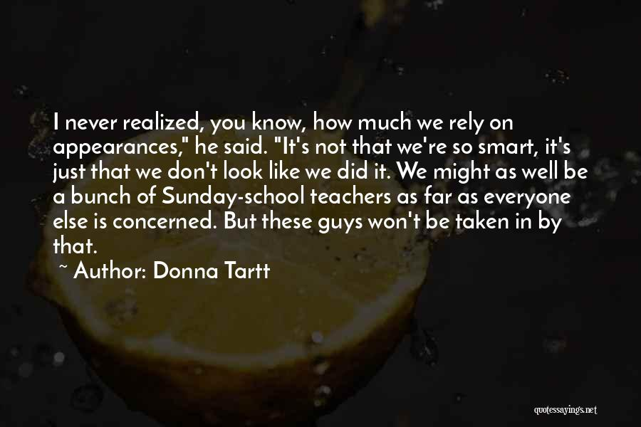 You Look So Smart Quotes By Donna Tartt